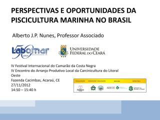 perspectivas e oportunidades da piscicultura marinha no brasil - akberto j. p. nunes.pdf