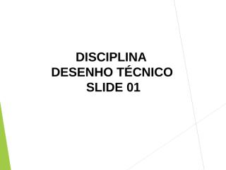 72ee5dc_SLIDE_02_DESENHO_TÉCNICO_elementos_de_projetos.pptx