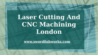 Laser Cutting And CNC Machining London.pptx