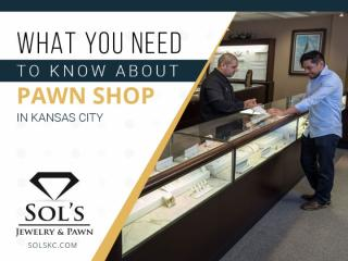 Leading Pawn Shop in Kansas City - Sol's Jewelry and Pawn.pptx